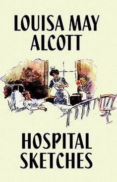 """Louisa May Alcott's semiautobiographical story of a nurse's experiences in the Civil War. Alcott, most famous for her """"Little Women"""" novel, weaves a light but fulfilling story. I Love Books, Books To Read, My Books, Little Women Novel, All Nurses, Nurse Love, Louisa May Alcott, Nursing Notes, A Day In Life"""