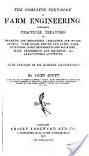 """The Complete Text-Book of Farm Engineering"" - John Scott, 1885 John Scott, Water Supply, Irrigation, Fences, Textbook, Roads, Gates, Buildings, Engineering"