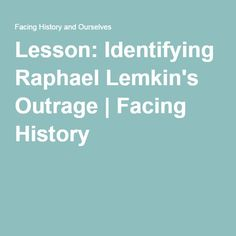 Lesson: Identifying Raphael Lemkin's Outrage | Facing History