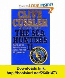 The Sea Hunters II (9780399149252) Clive Cussler, Craig Dirgo , ISBN-10: 0399149252  , ISBN-13: 978-0399149252 ,  , tutorials , pdf , ebook , torrent , downloads , rapidshare , filesonic , hotfile , megaupload , fileserve