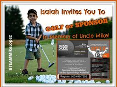 Isaiah Invites you to GOLF or SPONSOR In Memory of Uncle Mike! | T.E.A.M. Cure ALS Foundation 7th Annual Memorial Golf Tournament  #TEAMMikeLopez #TEAMCureALS #ALS #LougehrigsDisease #CureALS