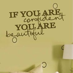 For the Bathroom... Wall Appliqué - If You Are Confident Beautiful $24.99