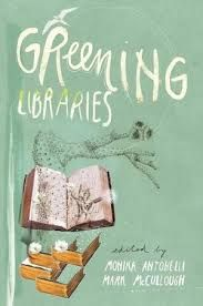 New at the Sherrod Library:: Greening Libraries by  Monika Antonelli and Mark McCullough. ETSU Sherrod Books (4th Floor):: Z716.4.G75 2012