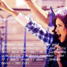 Brooke Davis - One Tree Hill. Miss this show! Tv Show Quotes, Movie Quotes, Life Quotes, Brooke Davis Quotes, One Tree Hill Quotes, Senior Quotes, Lyric Quotes, Lyrics, Along The Way