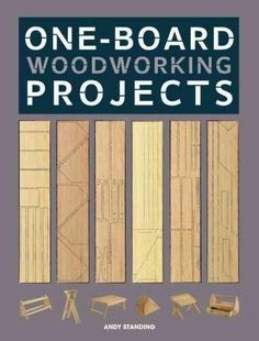 """Woodworking Tips One-Board Woodworking Projects: Woodworking from the Scrap Pile - """"""""This book is a clearly illustrated, practical guide to building fabulously functional household projects from a single plank of wood""""""""-- Easy Woodworking Projects, Popular Woodworking, Woodworking Furniture, Fine Woodworking, Diy Wood Projects, Wood Crafts, Woodworking Classes, Woodworking Beginner, Woodworking Chisels"""