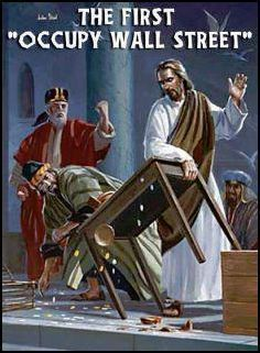 """just think... Jesus was a liberal. previous pinner: the first occupy wall street"""""""