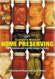 The definitive canning resource and cookbook - for novices and experienced canners alike. Discover how simple canning and preserving can be