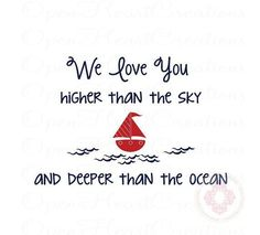 Nautical Baby Nursery Wall Decal- We Love You Higher Than the Sky with Sailboat