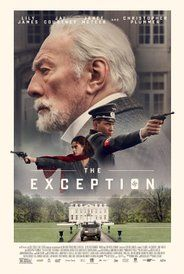 The Exception (2016) Drama.  A German soldier tries to determine if the Dutch resistance has planted a spy to infiltrate the home of Kaiser Wilhelm in Holland during the onset of World War II, but falls for a young Jewish Dutch woman during his investigation.