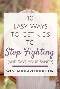 Sibling rivalry is one of the most frustrating things that Moms need to deal with. Here are some tips and tricks on how to get kids to stop fighting and get along, so you can keep your sanity! 10 Ways to Get Siblings to Stop Fighting http://www.wineandlav