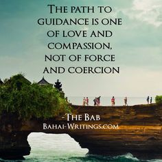 A sacred Baha'i quote from the Bab for your spiritual contemplation and meditation.