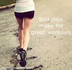 bad days make for great workout
