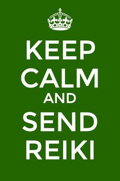 Send Reiki and Keep Calm