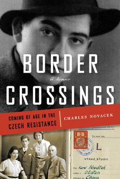 Buy Border Crossings: Coming of Age in the Czech Resistance by Charles Novacek and Read this Book on Kobo's Free Apps. Discover Kobo's Vast Collection of Ebooks and Audiobooks Today - Over 4 Million Titles! Books To Buy, New Books, Madeleine Albright, Coming Of Age, Book Nooks, History Books, Book Cover Design, Memoirs, Nonfiction