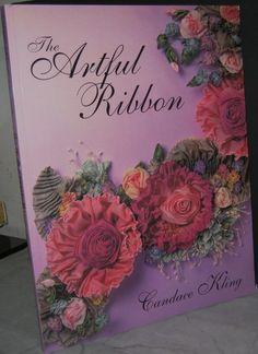 The Artful Ribbon: Ribbon Flowers: Candace Kling, Barbara K. Kuhn, Rik Olson: 9781571200204: Amazon.com: Books