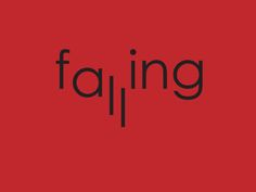 falling http://www.behance.net/gallery/Expressive-Typography-(-Visual-Semantics)/11093675