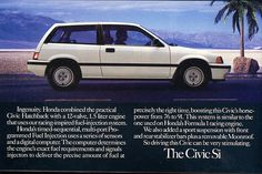 """""""The Civic Si"""" 1986 Honda Civic ad. My first car I got for my 16th birthday but in RED..I miss it!"""