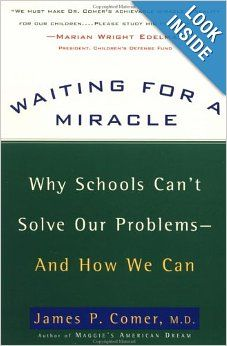 """The deteriorating state of America's publicschool system is actually a reflection of the problems in our culture and society. In """"Waiting For A Miracle,"""" James P. Comer M.D., Maurice Falk Professor of Child Psychiatry at the Yale University Child Study Center and the author of Maggie's American Dream, and co-author of Raising Black Children, outlines the cause of these afflictions and presents an inspiring paradigm for a new way of thinking and acting with regard to children and family."""