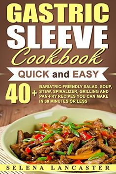 Gastric sleeve cookbook fluid and puree 30 shakes drinks broth gastric sleeve cookbook quick and easy 40 bariatric friendly salad soup forumfinder Choice Image