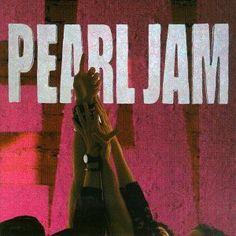 Pearl Jam - Ten. Classic album.
