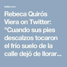 """Rebeca Quirós Viera on Twitter: """"Cuando sus pies descalzos tocaron el frío suelo de la calle dejó de llorar de repente. #EduNarraDig"""""""