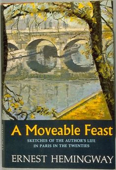 'A Moveable Feast' by ernest Hemingway http://thefilmstage.com/wp-content/uploads/2009/09/moveable_feast.jpg