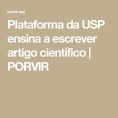 Plataforma da USP ensina a escrever artigo científico | PORVIR