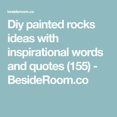 Diy painted rocks ideas with inspirational words and quotes (155) - BesideRoom.co