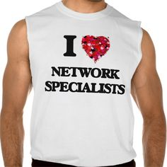 I love Network Specialists Sleeveless Tee T Shirt, Hoodie Sweatshirt