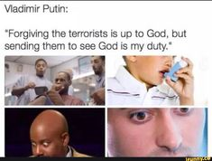"""Forgiving the terrorists is up to God, but sending them to see God is my duty. Stupid Funny Memes, Funny Relatable Memes, Haha Funny, Funny Texts, Funny Quotes, Hilarious, Lol, Dark Humour Memes, Dankest Memes"
