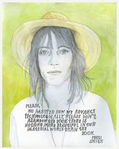 There is nothing more beautiful in our material world than the book. -Patti Smith