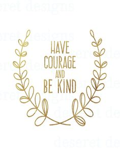 Have Courage and Be Kind by andsheprintedhappily on Etsy