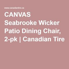 CANVAS Seabrooke Wicker Patio Dining Chair, 2-pk | Canadian Tire
