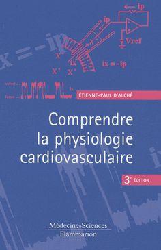 Comprendre la physiologie cardiovasculaire [Texte imprimé]      / Étienne-Paul d'Alché,.... http://scd.summon.serialssolutions.com/search?s.q=isbn:(9782257000705)