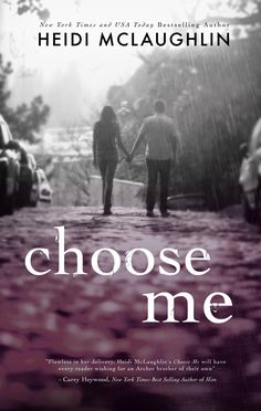 Choose Me by Heidi McLaughlin | The Archer Brothers #2 | Published by Self-Published | Release Date April 1st, 2015 | Genres: Contemporary Romance