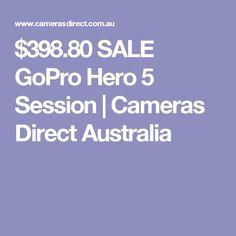 $398.80 SALE GoPro Hero 5 Session | Cameras Direct Australia Cheap Cameras, Gopro Hero 5, Australia