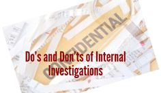 Do's and Don'ts of Internal Investigations - Employers are required to conduct investigations for a number of reasons. Several statutes, regulations, and common law expressly or impliedly impose a duty to investigate. How to interpret those can change quickly. http://www.onlinecompliancepanel.com/ecommerce/webinar/~Teri_Morning/~Do%27s-and-Don%27ts-of-Internal-Investigations/~product_id=500606LIVE?expDate=Oct21_2014_EarlyBirdOfferOnSocialMedia
