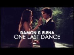 ►Damon & Elena | One Last Dance {6x22} - YouTube