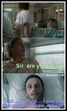 Oh my gosh i would get so angry if the walking dead ends with Rick waking up from his coma....