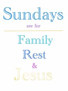 Sundays...only thing wrong with this sign is the order.  JESUS should always be first and at the Top!