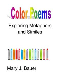 Free Included in this packet are some patterns for writing poems about color using metaphors and similes.