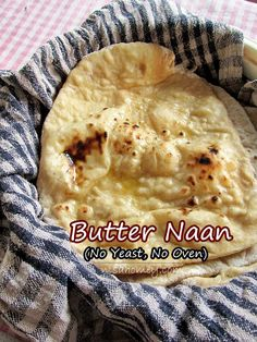 Butter Naan Recipe, learn how to make naan without an oven and without yeast, step by step tutorial.