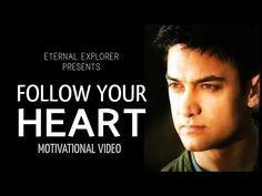 FOLLOW YOUR HEART' - Motivational video (ft.Aamir Khan) | Life Success Quotes