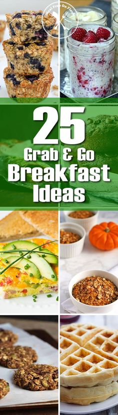 25 Quick, easy, and healthy breakfast recipes.