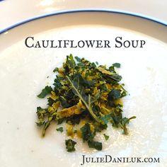 Quick Dairy-Free Cauliflower Soup by Julie Daniluk