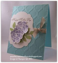 Be Creative With Nicole: One More Mother's Day Card
