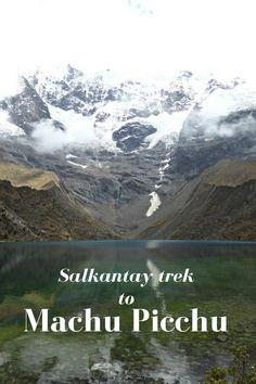 Hiking the Salkantay trek to Machu Picchu | Salkantay trail | Trekking Machu Picchu | Alternative Machu Picchu tours |