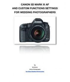 Canon EOS 5D Mark III AF and Custom Function Settings for Wedding Photographers