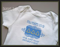 Delta Delta Delta Tri Delta Mommy  Funny Baby Gift by biasedbaby, $16.00