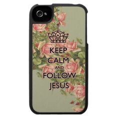 Keep Calm And Follow Jesus iPhone 4 Case Roses by lightofmine Christian Gifts & Apparel